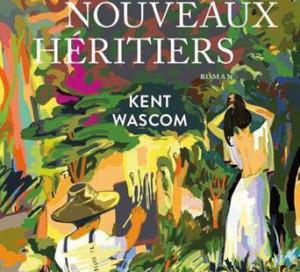 Kent Wascom Les Nouveaux Héritiers
