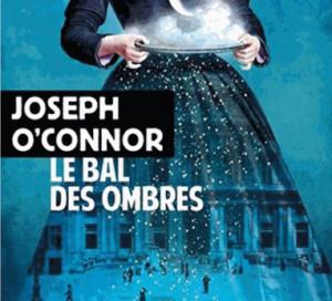 Joseph O'Connor Le Bal des ombres Rivages