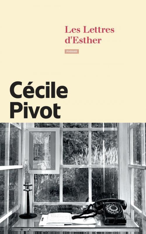 Cécile Pivot Les Lettres d'Esther Editions Calmann-Lévy